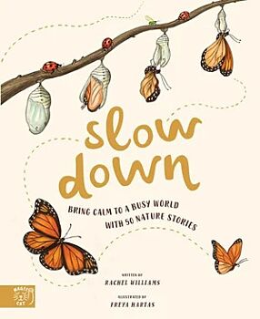 Slow Down: Bring Calm to a Busy World with 50 Nature Stories