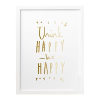 A4 Think Happy Foil Print