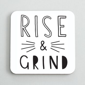 Rise And Grind Coaster.