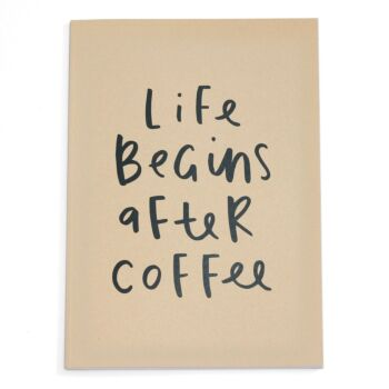 Life Begins After Coffee Notebook