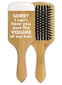 Quality Bamboo Hair Brush Funny Sentiment ~Sorry I Cant Hear Your Over The Volume Of My Hair~ Great Gift Idea