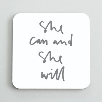 She Can And Will Coaster